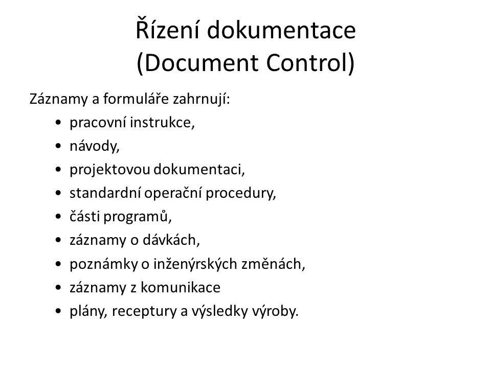 Řízení dokumentace (Document Control) Záznamy a formuláře zahrnují: pracovní instrukce, návody, projektovou dokumentaci, standardní operační procedury, části programů, záznamy o dávkách, poznámky o inženýrských změnách, záznamy z komunikace plány, receptury a výsledky výroby.