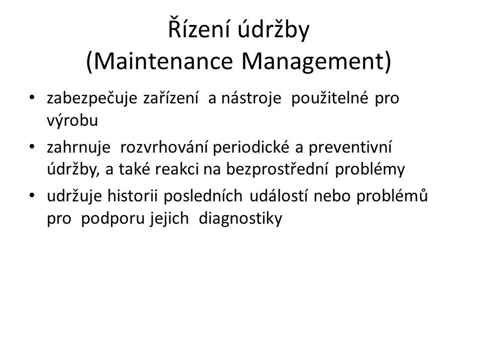 Řízení údržby (Maintenance Management) zabezpečuje zařízení a nástroje použitelné pro výrobu zahrnuje rozvrhování periodické a preventivní údržby, a také reakci na bezprostřední problémy udržuje historii posledních událostí nebo problémů pro podporu jejich diagnostiky