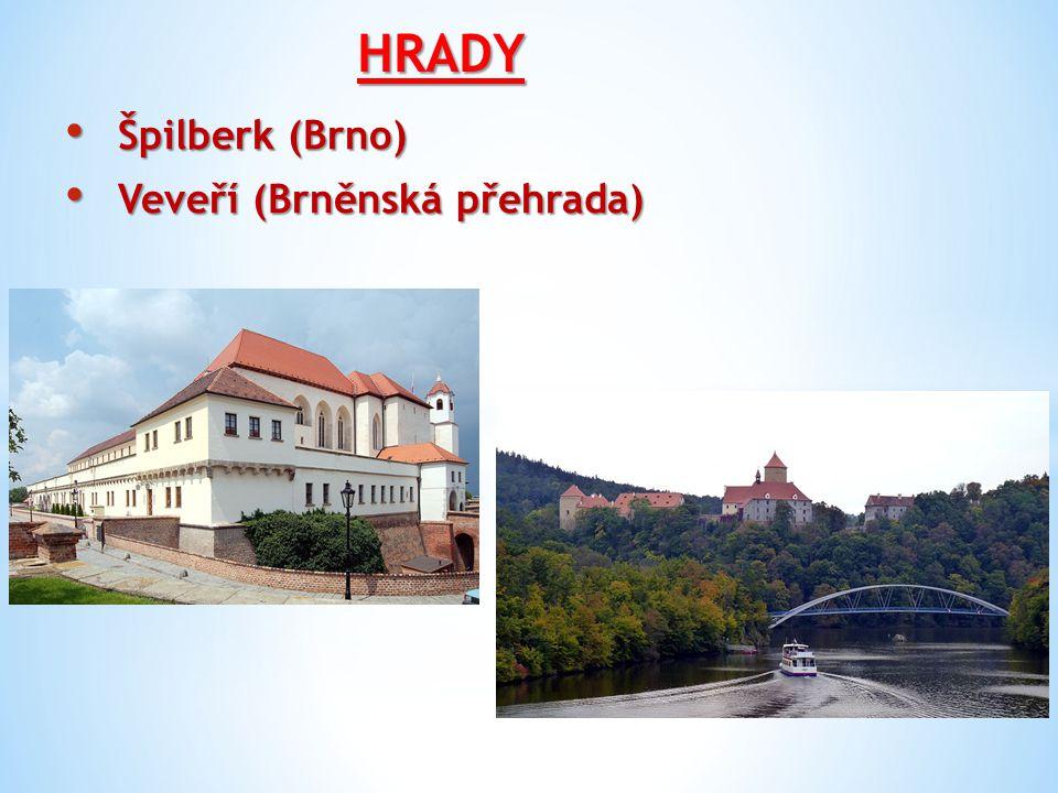 HRADY Špilberk (Brno) Špilberk (Brno) Veveří (Brněnská přehrada) Veveří (Brněnská přehrada)