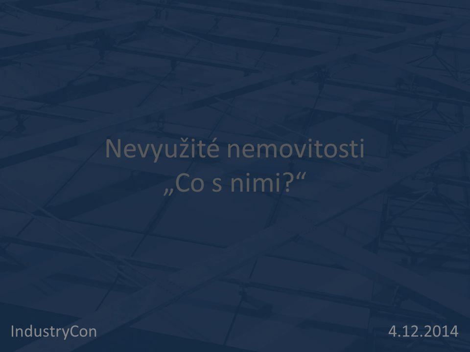 """Nevyužité nemovitosti """"Co s nimi?"""" IndustryCon 4.12.2014"""