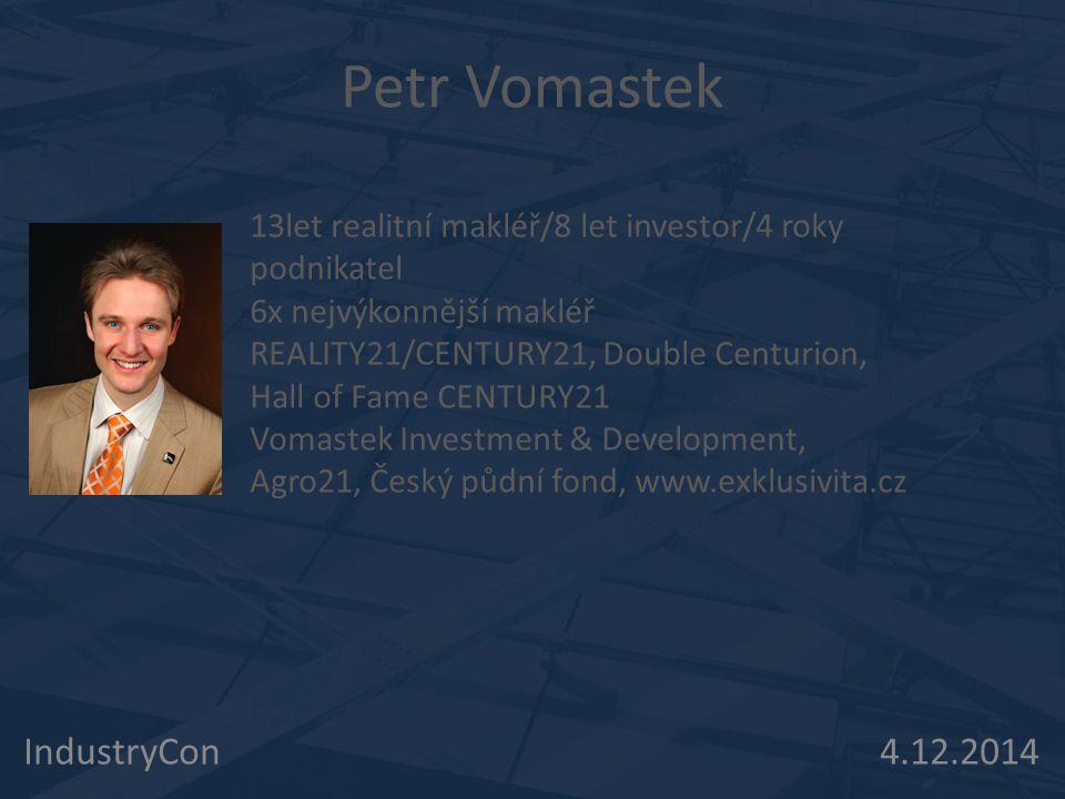 Petr Vomastek 13let realitní makléř/8 let investor/4 roky podnikatel 6x nejvýkonnější makléř REALITY21/CENTURY21, Double Centurion, Hall of Fame CENTU