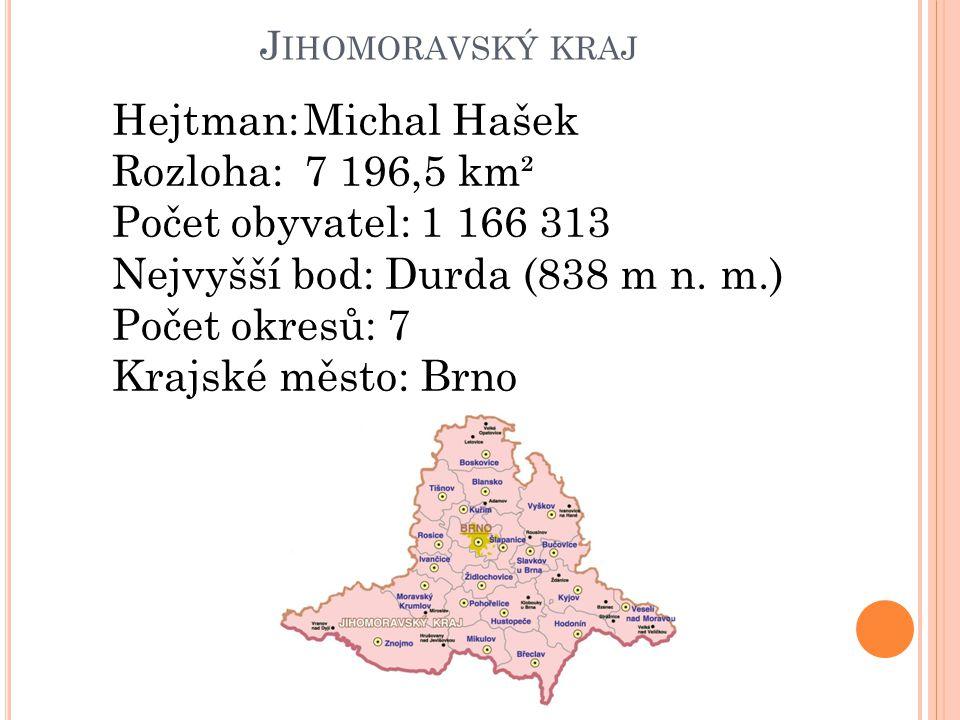 J IHOMORAVSKÝ KRAJ Hejtman:Michal Hašek Rozloha:7 196,5 km² Počet obyvatel: 1 166 313 Nejvyšší bod: Durda (838 m n. m.) Počet okresů: 7 Krajské město: