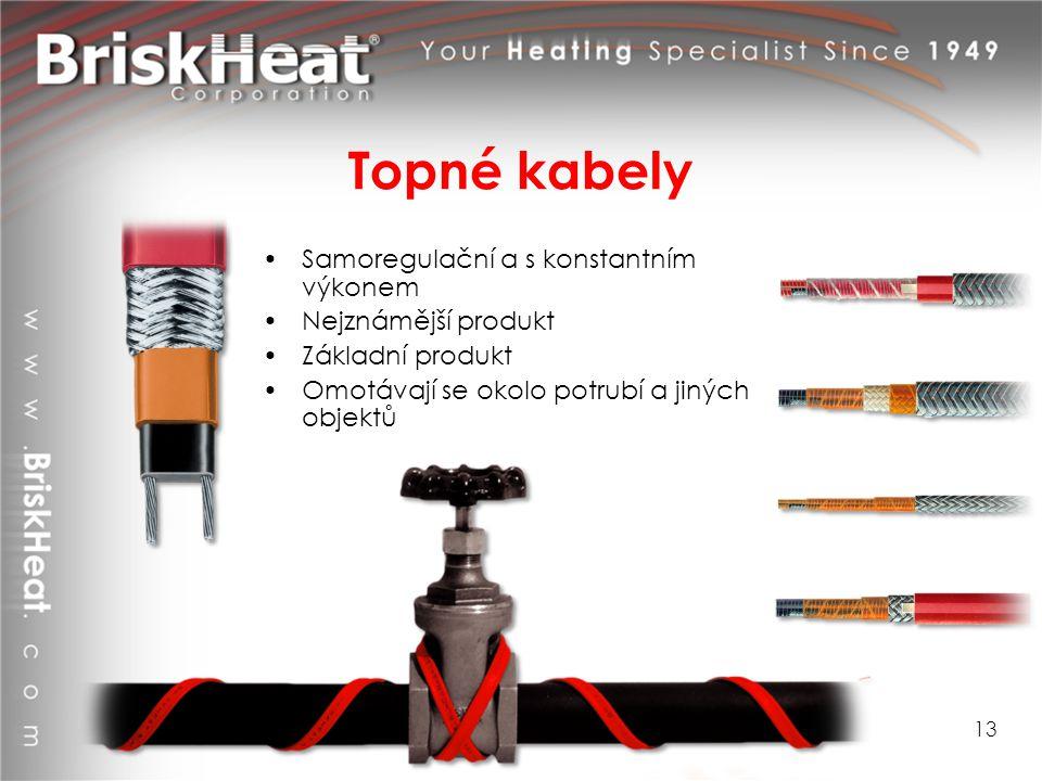 Topné kabely Samoregulační a s konstantním výkonem Nejznámější produkt Základní produkt Omotávají se okolo potrubí a jiných objektů 13