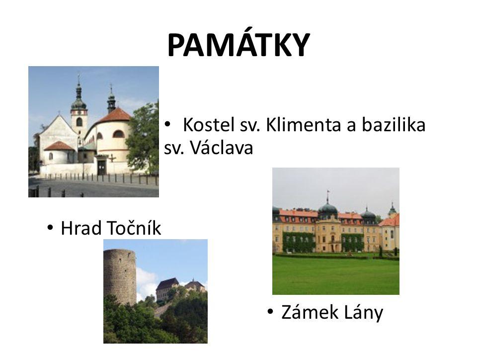 PAMÁTKY Kostel sv. Klimenta a bazilika sv. Václava Hrad Točník Zámek Lány