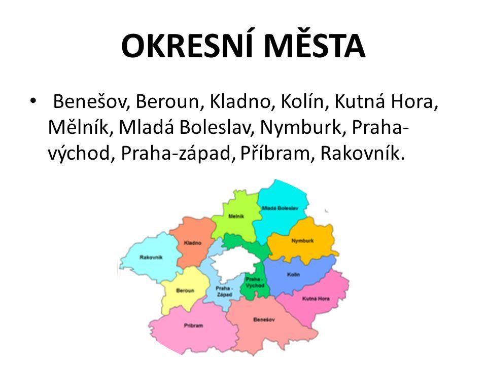 OKRESNÍ MĚSTA Benešov, Beroun, Kladno, Kolín, Kutná Hora, Mělník, Mladá Boleslav, Nymburk, Praha- východ, Praha-západ, Příbram, Rakovník.