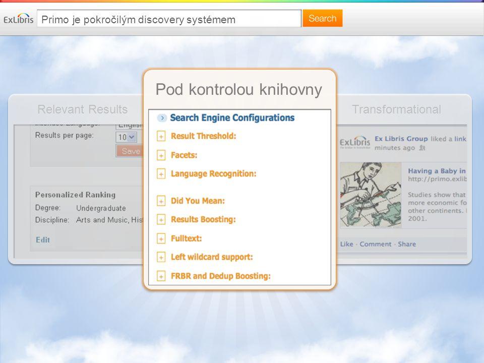 TransformationalRelevant Results Pod kontrolou knihovny Primo je pokročilým discovery systémem