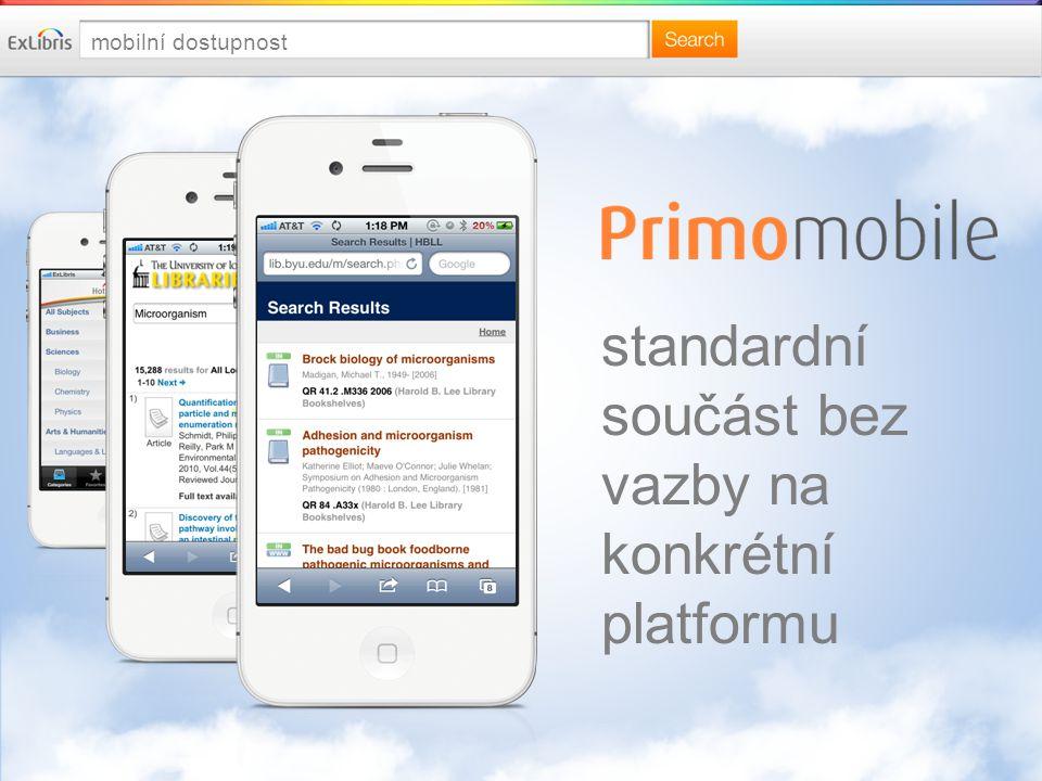 mobilní dostupnost standardní součást bez vazby na konkrétní platformu