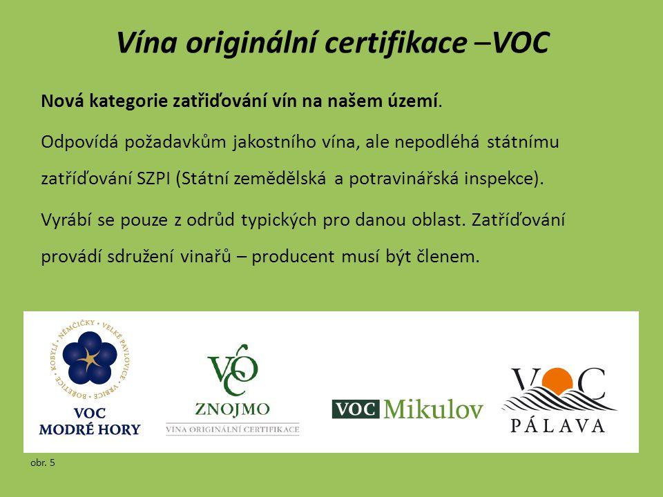 Vína originální certifikace –VOC Nová kategorie zatřiďování vín na našem území.