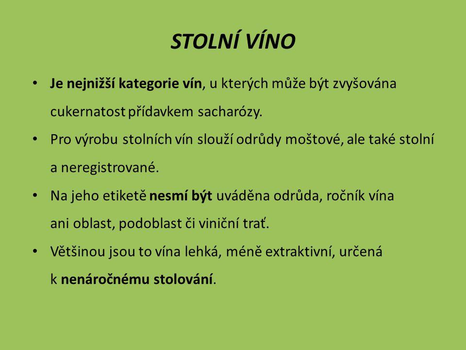 ZEMSKÉ VÍNO Je v podstatě vyšší kategorií vín stolních.