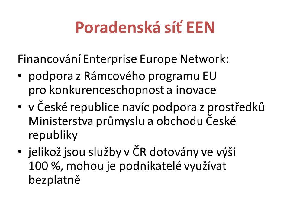 Poradenská síť EEN Financování Enterprise Europe Network: podpora z Rámcového programu EU pro konkurenceschopnost a inovace v České republice navíc podpora z prostředků Ministerstva průmyslu a obchodu České republiky jelikož jsou služby v ČR dotovány ve výši 100 %, mohou je podnikatelé využívat bezplatně
