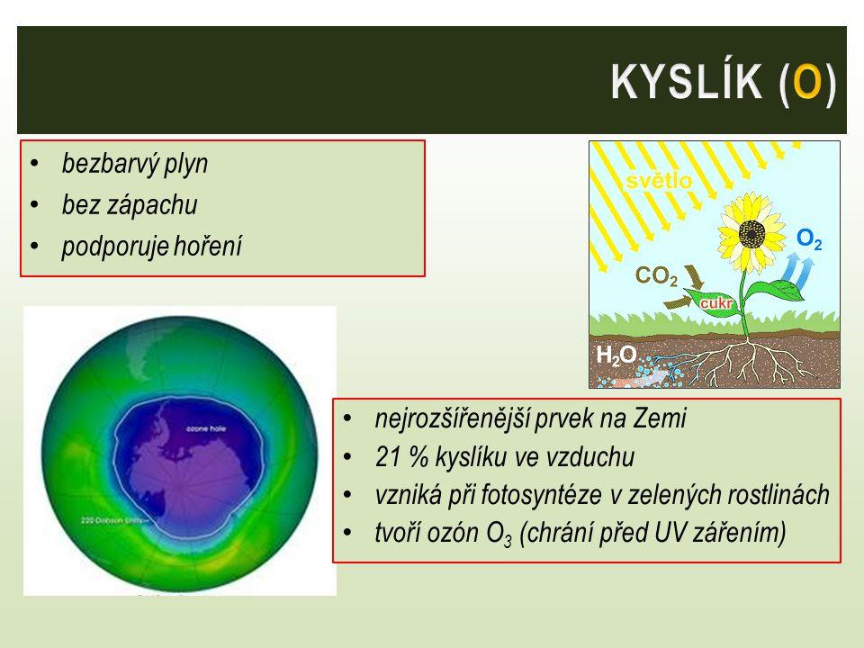 bezbarvý plyn bez zápachu podporuje hoření nejrozšířenější prvek na Zemi 21 % kyslíku ve vzduchu vzniká při fotosyntéze v zelených rostlinách tvoří oz