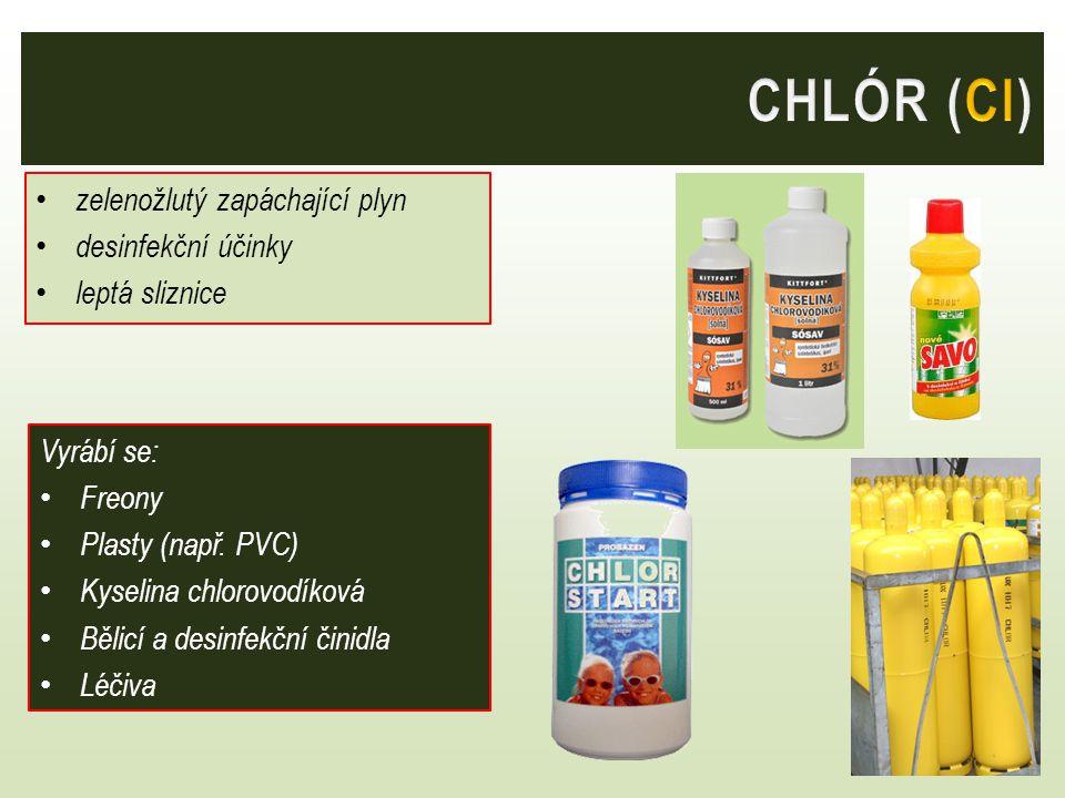 zelenožlutý zapáchající plyn desinfekční účinky leptá sliznice Vyrábí se: Freony Plasty (např. PVC) Kyselina chlorovodíková Bělicí a desinfekční činid