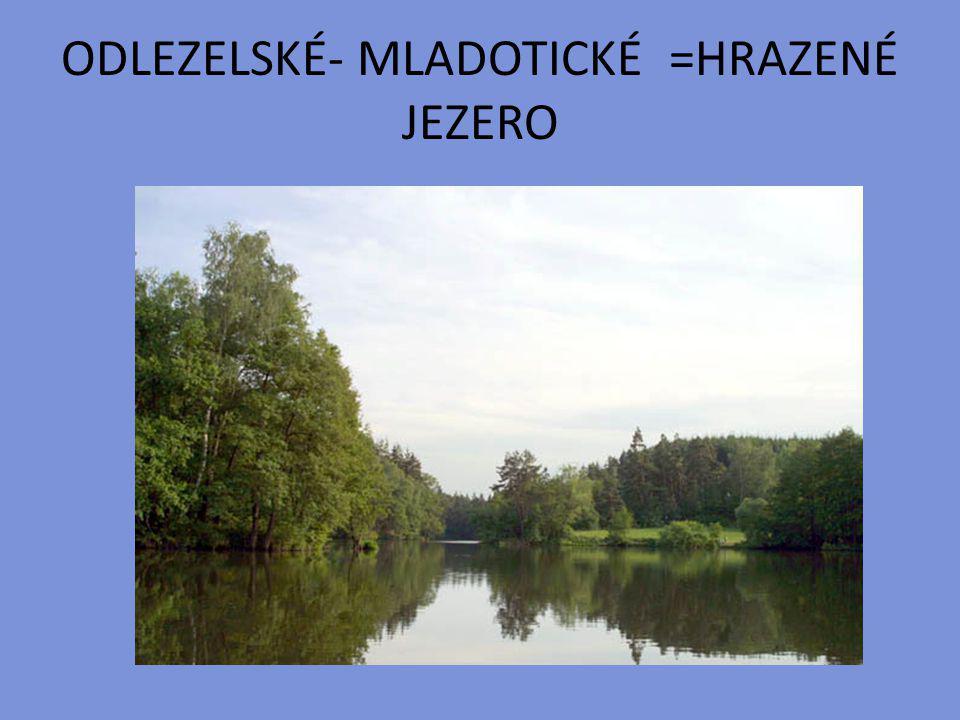 ODLEZELSKÉ- MLADOTICKÉ =HRAZENÉ JEZERO