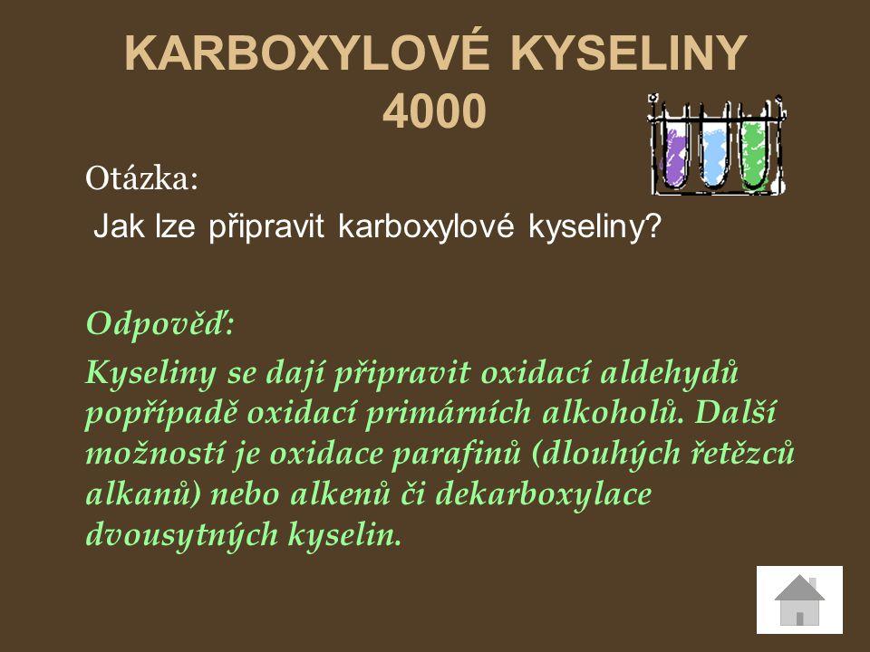 Otázka: Jak lze připravit karboxylové kyseliny? Odpověď: Kyseliny se dají připravit oxidací aldehydů popřípadě oxidací primárních alkoholů. Další možn