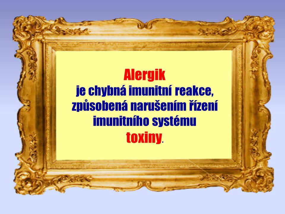 Toxiny narušují řízení imunitního systému! Tolik celostní (holictická) medicína.