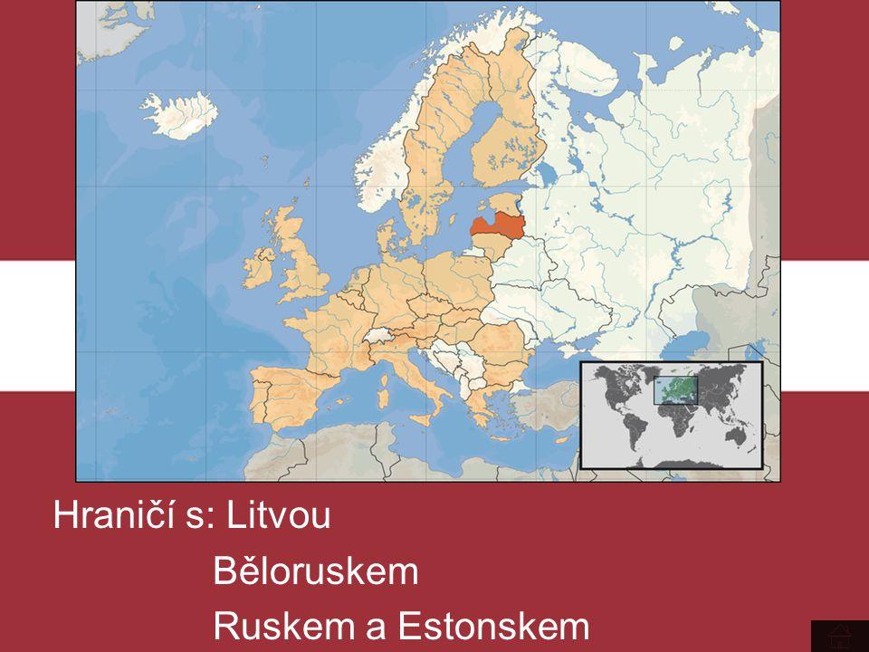 Hraničí s: Litvou Běloruskem Ruskem a Estonskem