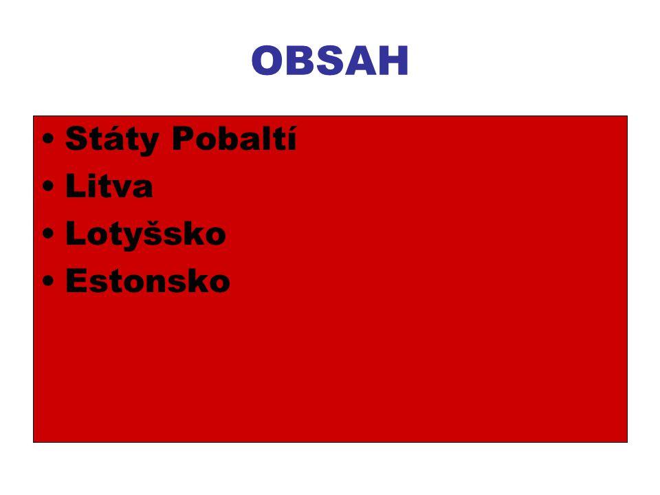 OBSAH Státy Pobaltí Litva Lotyšsko Estonsko