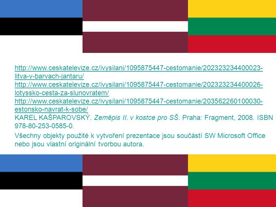 http://www.ceskatelevize.cz/ivysilani/1095875447-cestomanie/202323234400023- litva-v-barvach-jantaru/ http://www.ceskatelevize.cz/ivysilani/1095875447