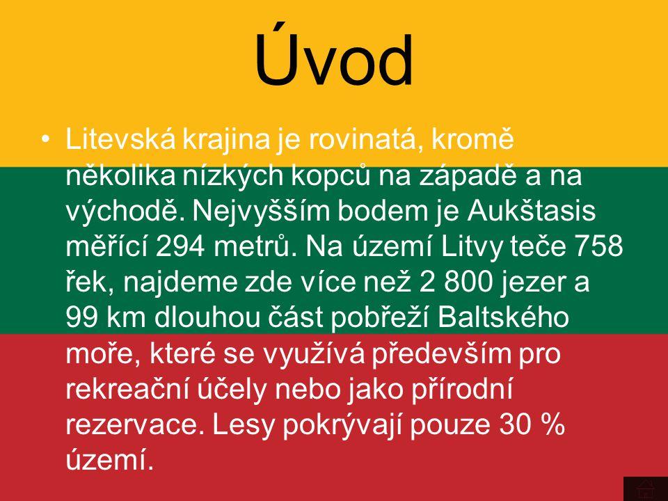 Úvod Litevská krajina je rovinatá, kromě několika nízkých kopců na západě a na východě. Nejvyšším bodem je Aukštasis měřící 294 metrů. Na území Litvy