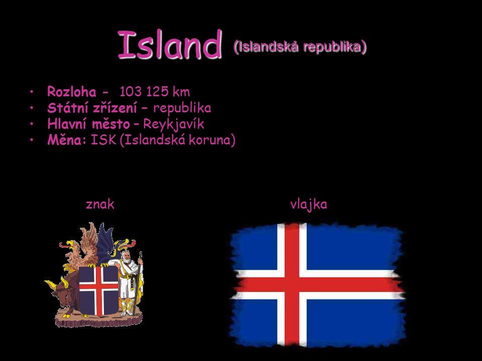 Rozloha - 103 125 km Státní zřízení – republika Hlavní město – Reykjavík Měna: ISK (Islandská koruna) znak vlajka Island ( Islandská republika )