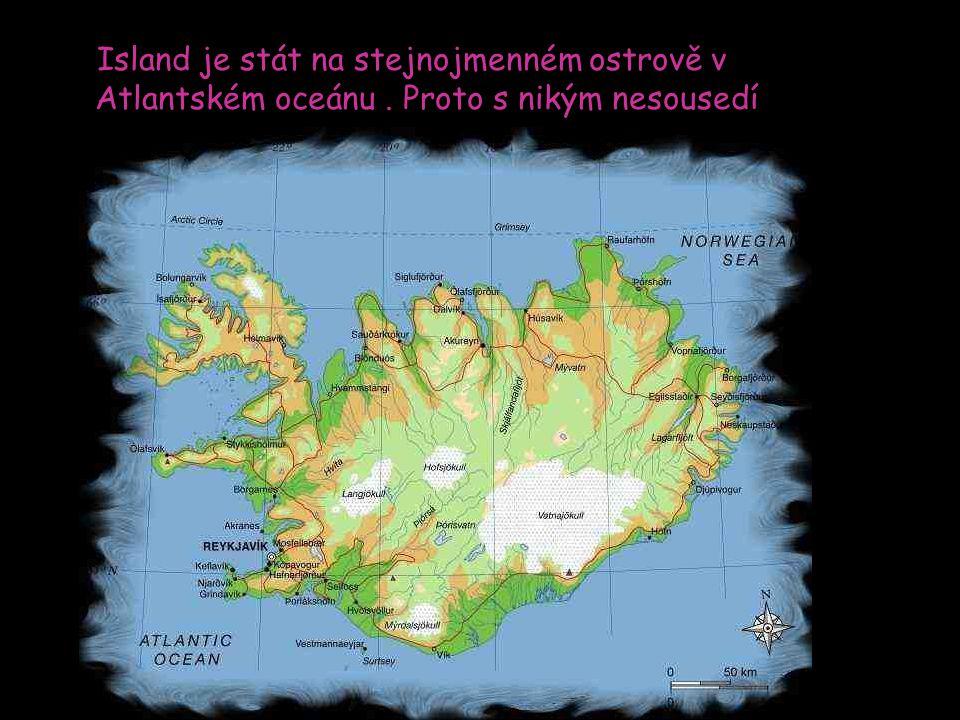 Island je stát na stejnojmenném ostrově v Atlantském oceánu. Proto s nikým nesousedí