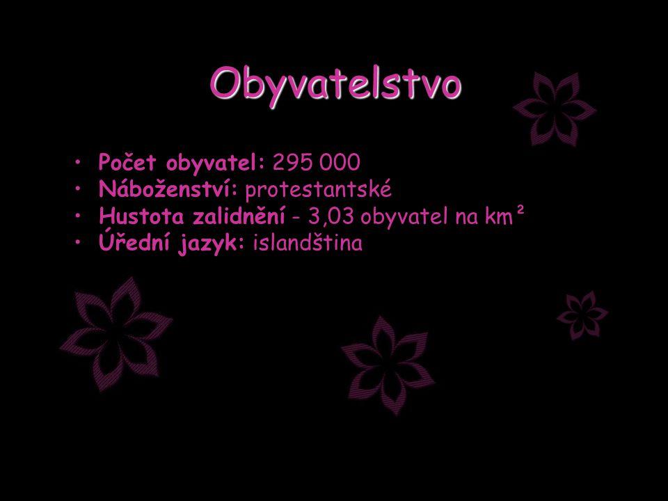 Obyvatelstvo Počet obyvatel: 295 000 Náboženství: protestantské Hustota zalidnění - 3,03 obyvatel na km² Úřední jazyk: islandština