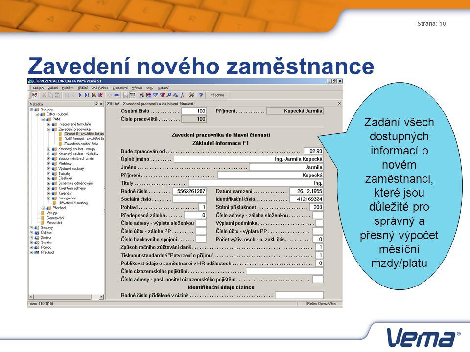 Strana: 10 Zavedení nového zaměstnance Zadání všech dostupných informací o novém zaměstnanci, které jsou důležité pro správný a přesný výpočet měsíční