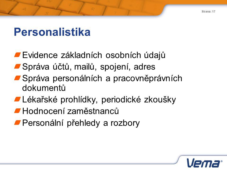 Strana: 17 Personalistika Evidence základních osobních údajů Správa účtů, mailů, spojení, adres Správa personálních a pracovněprávních dokumentů Lékař