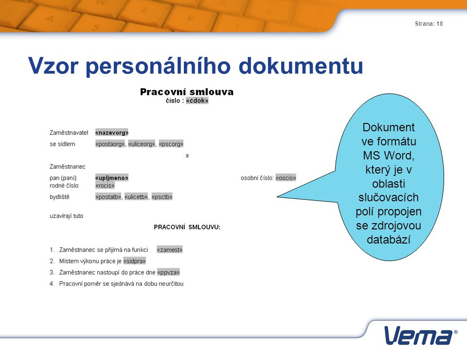 Strana: 18 Vzor personálního dokumentu Dokument ve formátu MS Word, který je v oblasti slučovacích polí propojen se zdrojovou databází