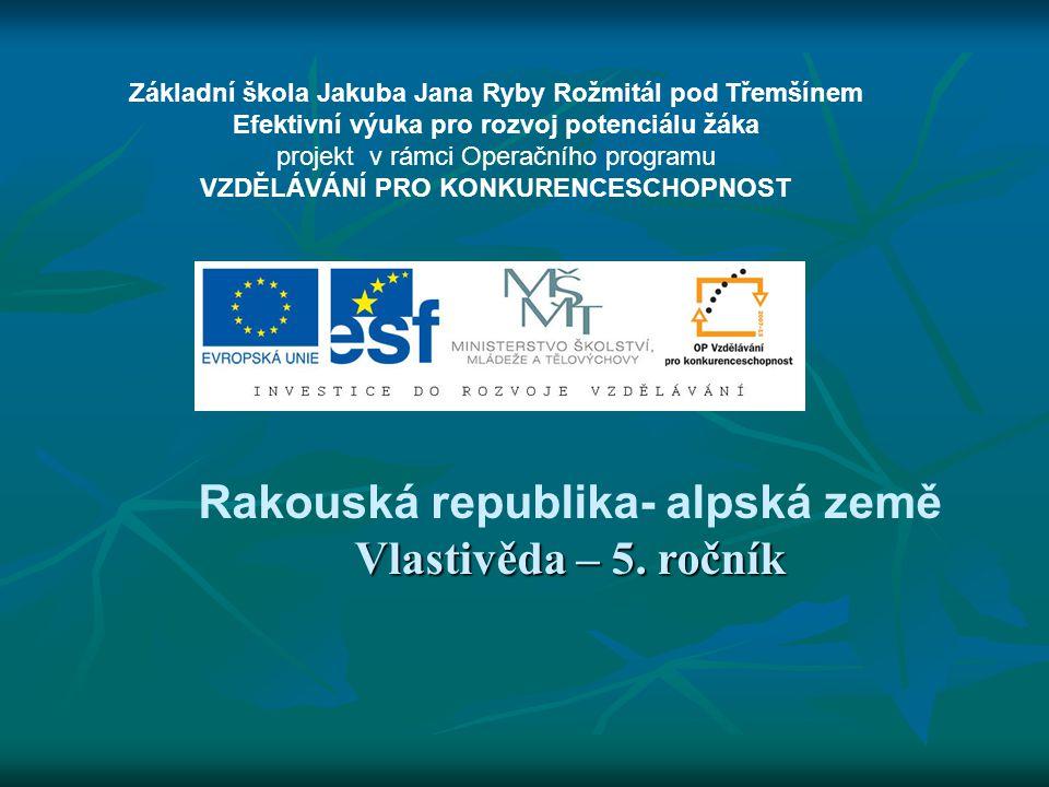 Rakousko – vlastivěda 5.ročník ZŠ Použitý software: držitel licence - ZŠ J.