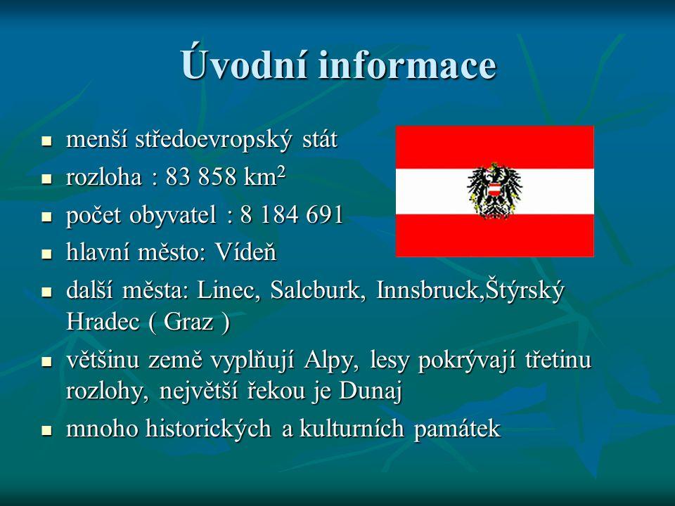 Úvodní informace menší středoevropský stát menší středoevropský stát rozloha : 83 858 km 2 rozloha : 83 858 km 2 počet obyvatel : 8 184 691 počet obyv