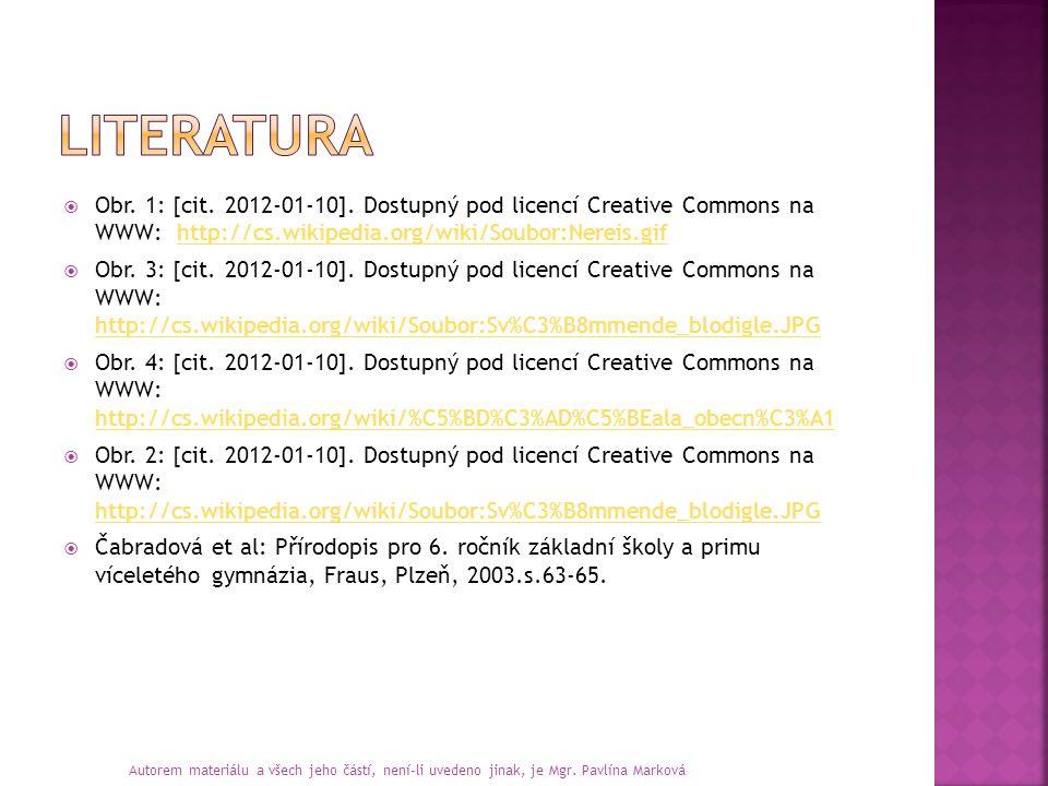 Obr. 1: [cit. 2012-01-10]. Dostupný pod licencí Creative Commons na WWW: http://cs.wikipedia.org/wiki/Soubor:Nereis.gifhttp://cs.wikipedia.org/wiki/
