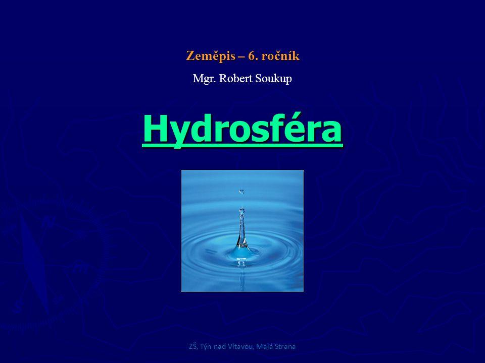 - HydrosféraHydrosféra - Oceány a mořeOceány a moře - VýpiskyVýpiskyObsah ZŠ, Týn nad Vltavou, Malá Strana