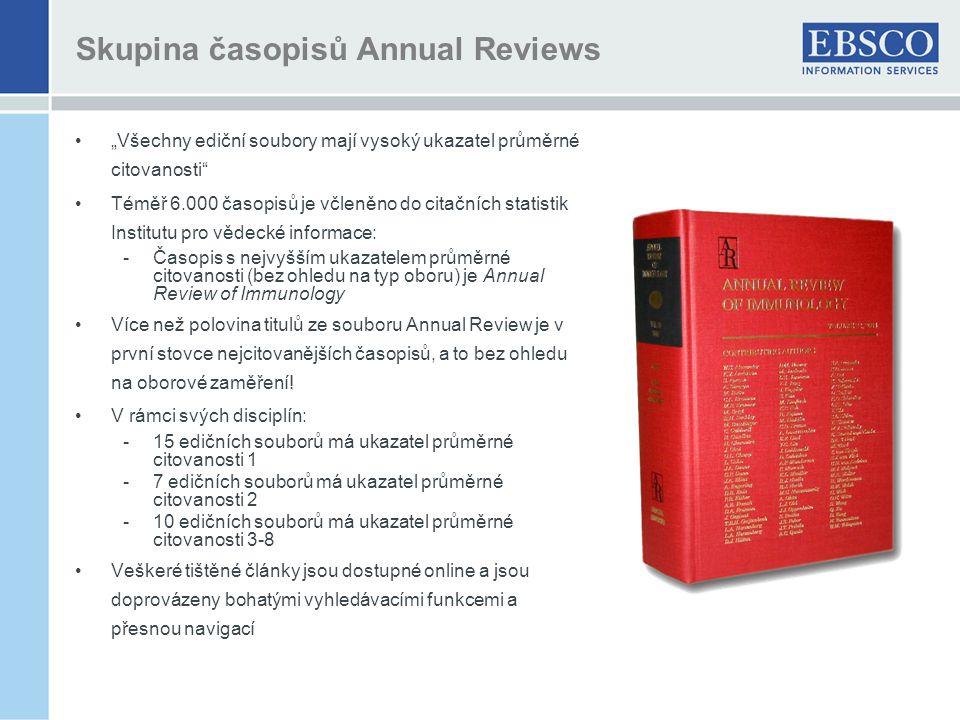 """Skupina časopisů Annual Reviews """"Všechny ediční soubory mají vysoký ukazatel průměrné citovanosti Téměř 6.000 časopisů je včleněno do citačních statistik Institutu pro vědecké informace: -Časopis s nejvyšším ukazatelem průměrné citovanosti (bez ohledu na typ oboru) je Annual Review of Immunology Více než polovina titulů ze souboru Annual Review je v první stovce nejcitovanějších časopisů, a to bez ohledu na oborové zaměření."""