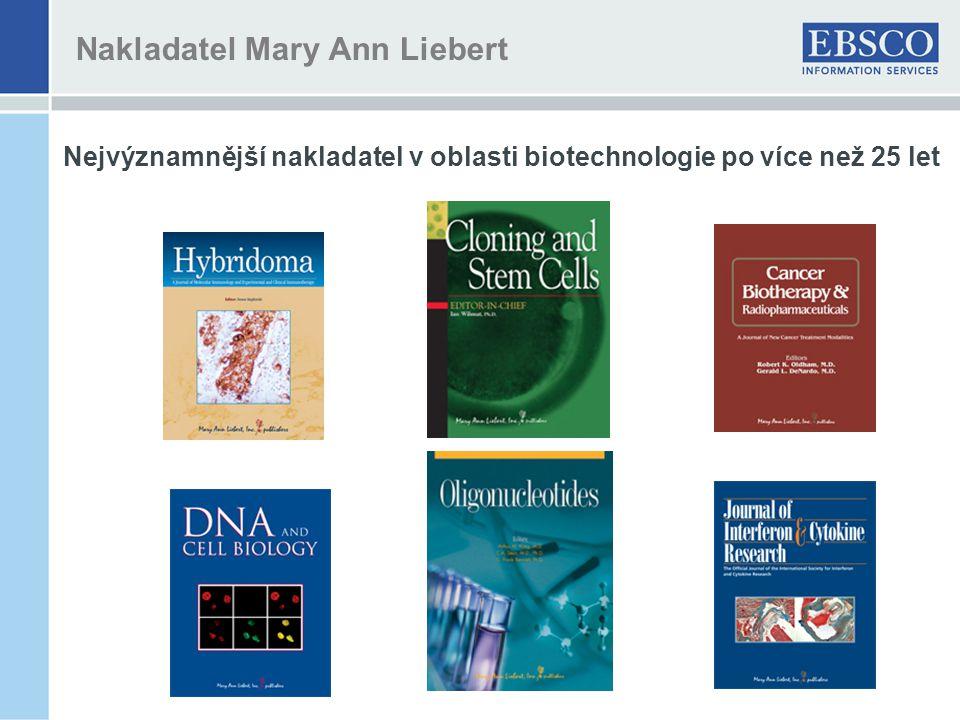 Nakladatel Mary Ann Liebert Nejvýznamnější nakladatel v oblasti biotechnologie po více než 25 let