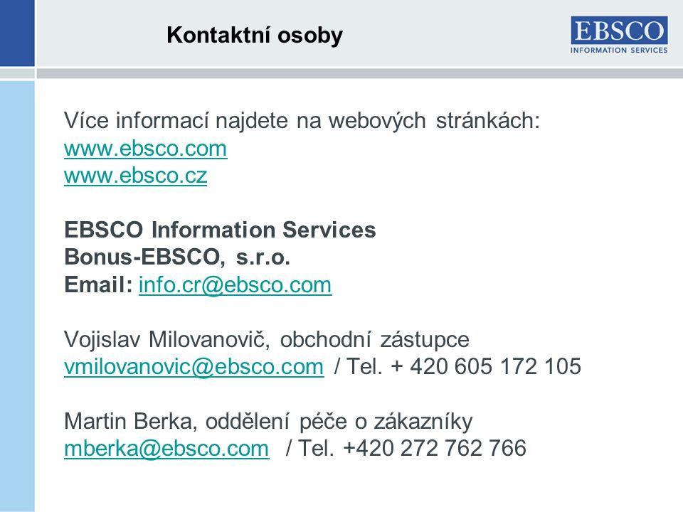 Kontaktní osoby Více informací najdete na webových stránkách: www.ebsco.com www.ebsco.cz EBSCO Information Services Bonus-EBSCO, s.r.o.