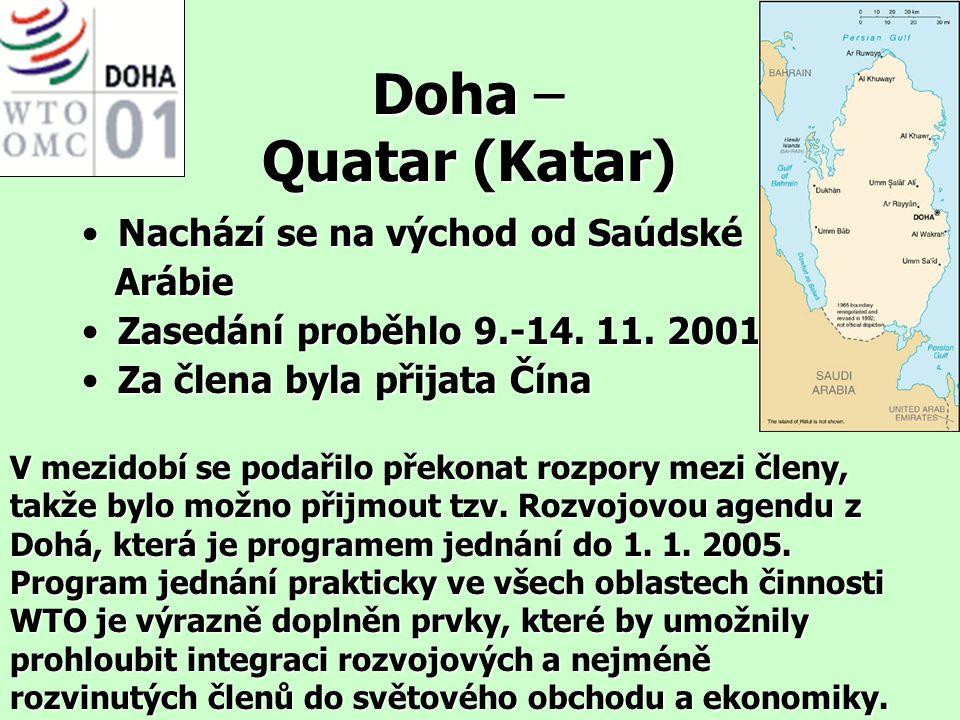 Doha – Quatar (Katar) Nachází se na východ od SaúdskéNachází se na východ od Saúdské Arábie Arábie Zasedání proběhlo 9.-14. 11. 2001Zasedání proběhlo