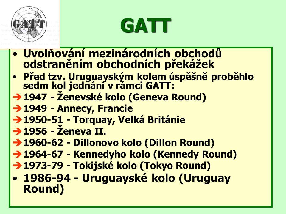 GATT Uvolňování mezinárodních obchodů odstraněním obchodních překážek Před tzv. Uruguayským kolem úspěšně proběhlo sedm kol jednání v rámci GATT:  19