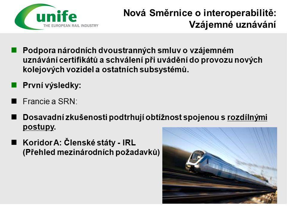 Nová Směrnice o interoperabilitě: Vzájemné uznávání Podpora národních dvoustranných smluv o vzájemném uznávání certifikátů a schválení při uvádění do provozu nových kolejových vozidel a ostatních subsystémů.
