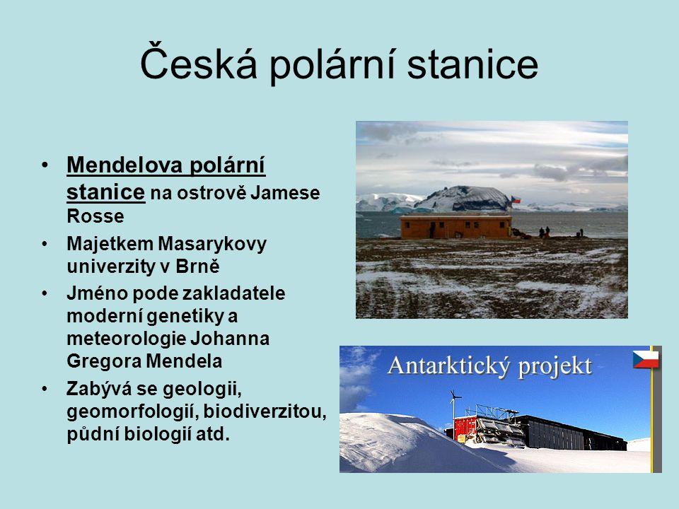 Česká polární stanice Mendelova polární stanice na ostrově Jamese Rosse Majetkem Masarykovy univerzity v Brně Jméno pode zakladatele moderní genetiky