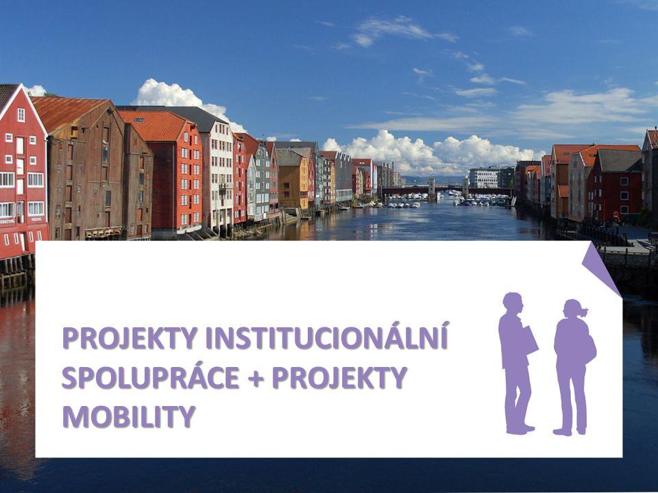 PROJEKTY INSTITUCIONÁLNÍ SPOLUPRÁCE + PROJEKTY MOBILITY