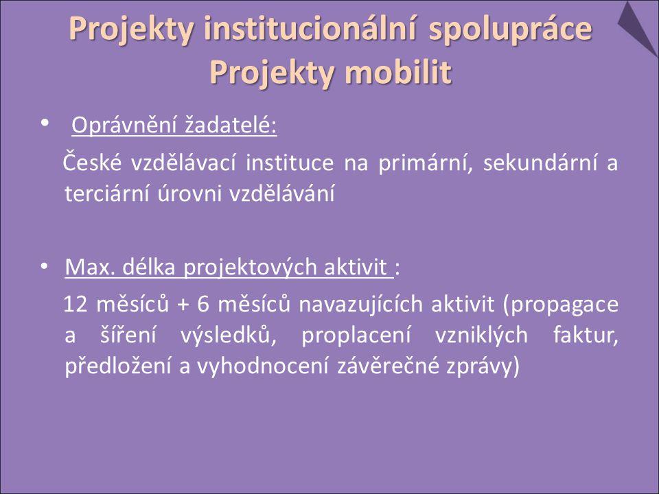 Oprávnění žadatelé: České vzdělávací instituce na primární, sekundární a terciární úrovni vzdělávání Max. délka projektových aktivit : 12 měsíců + 6 m