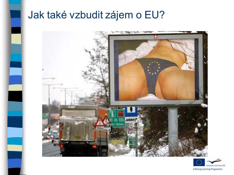 Jak také vzbudit zájem o EU