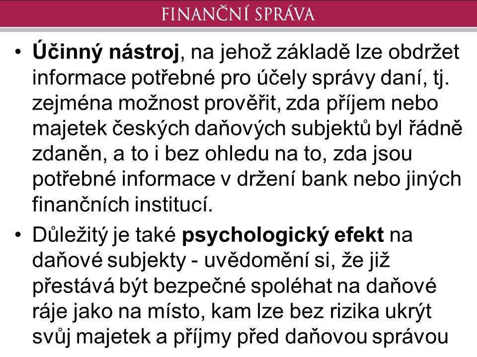 Účinný nástroj, na jehož základě lze obdržet informace potřebné pro účely správy daní, tj. zejména možnost prověřit, zda příjem nebo majetek českých d