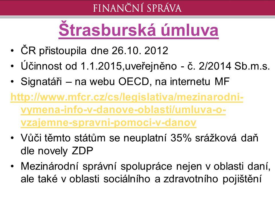 Štrasburská úmluva ČR přistoupila dne 26.10. 2012 Účinnost od 1.1.2015,uveřejněno - č. 2/2014 Sb.m.s. Signatáři – na webu OECD, na internetu MF http:/