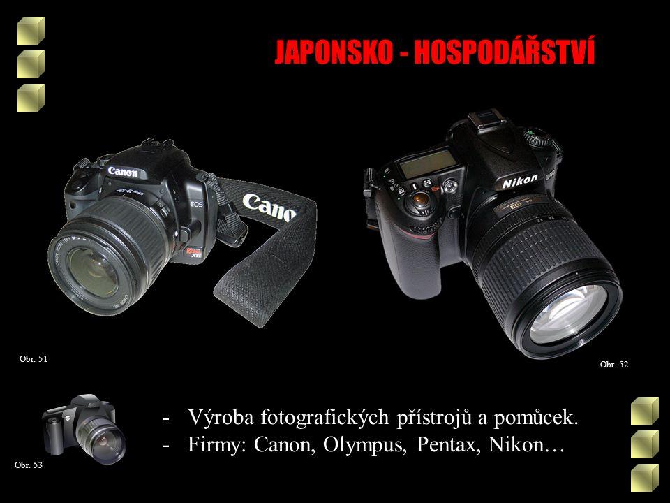 JAPONSKO - HOSPODÁŘSTVÍ Obr. 52 Obr. 51 -Výroba fotografických přístrojů a pomůcek.