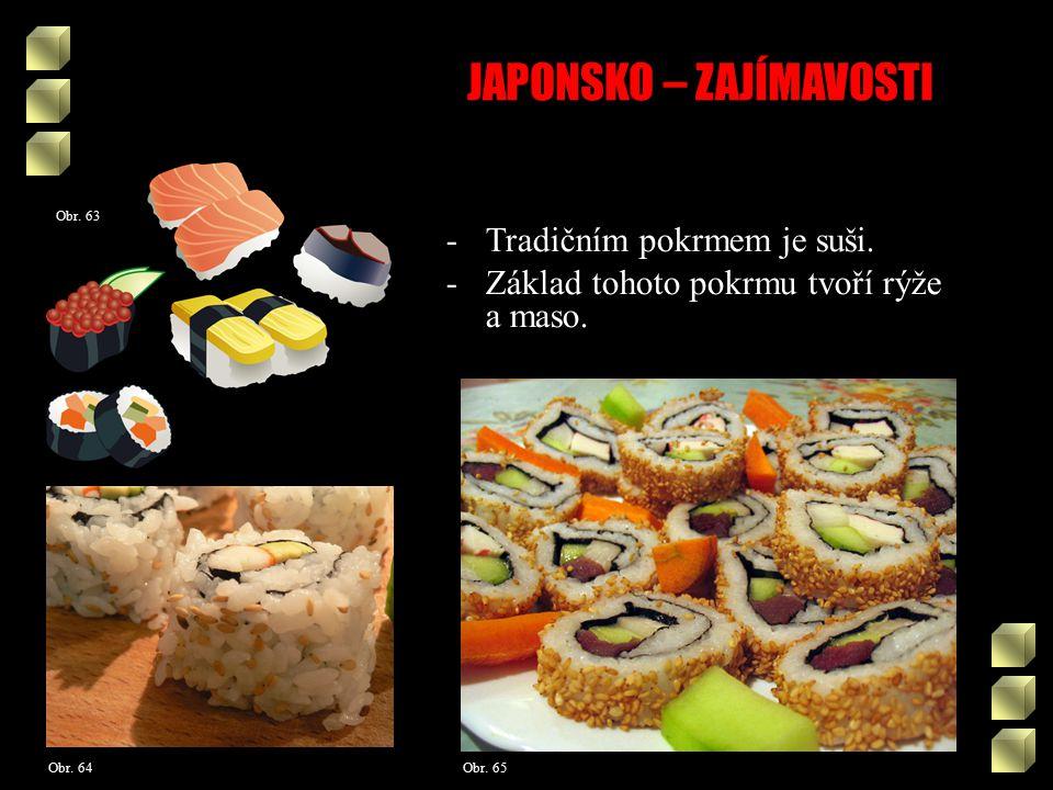 JAPONSKO – ZAJÍMAVOSTI Obr. 63 -Tradičním pokrmem je suši.