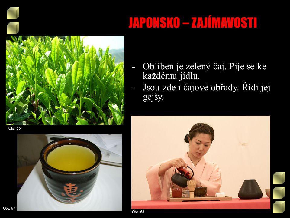 JAPONSKO – ZAJÍMAVOSTI Obr. 66 -Oblíben je zelený čaj.