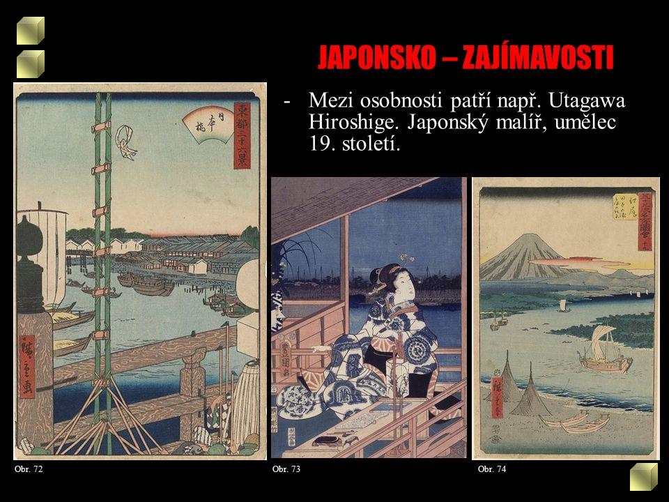 JAPONSKO – ZAJÍMAVOSTI Obr. 73 -Mezi osobnosti patří např.