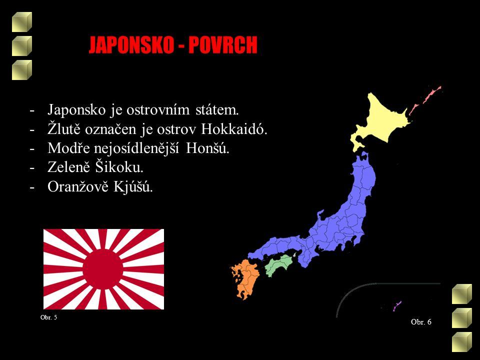 JAPONSKO - POVRCH Obr.8 Obr. 7 -Většinu povrchu Japonska pokrývají lesy.